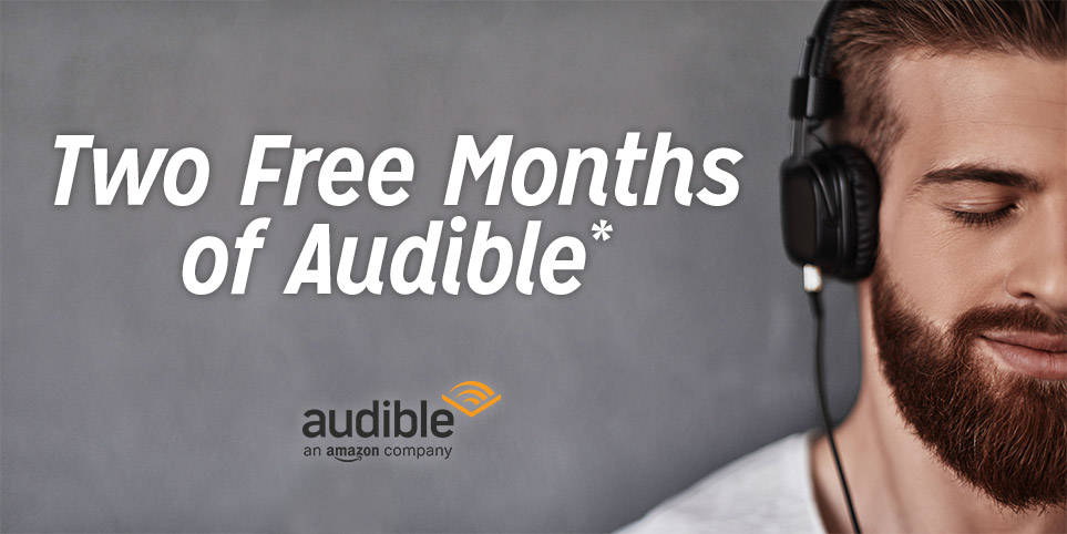 Two Free Months of Audible*
