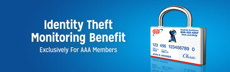 Identity Theft Monitoring Benefit. Exclusively for AAA Members.
